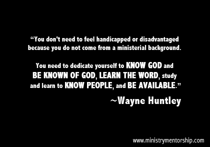 Background Quote by Wayne Huntley   Ministry Mentorship