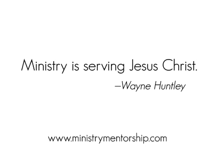Ministry Quote by Wayne Huntley   Ministry Mentorship