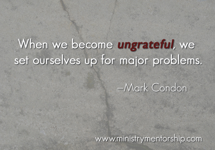 Ungrateful Quote by Mark Condon   Ministry Mentorship