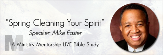 Mike Easter Spring Cleaning Your Spirit