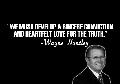Conviction For Truth Quote by Wayne Huntley | Ministry Mentorship