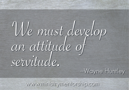 Servitude Quote by Wayne Huntley | Ministry Mentorship