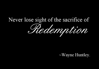 Redemption Quote by Wayne Huntley | Ministry Mentorship