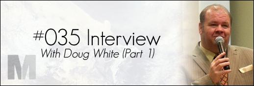 Doug White Interview