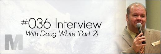 Doug White Interview Part 2