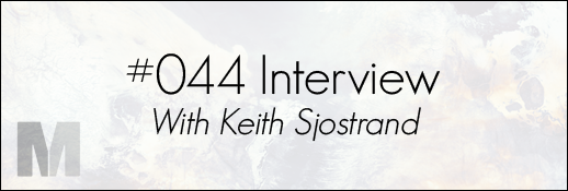 Keith Sjostrand Interview