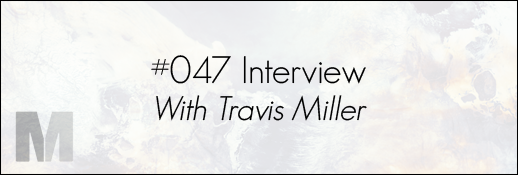 Travis Miller Interview with Jacob Tapia