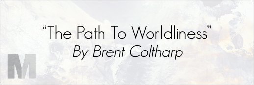 Brent Coltharp Preaches The Path To Worldliness